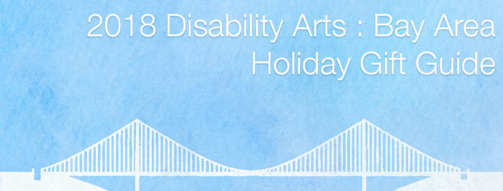 2018 Disabled Artists Gift Guide